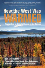 How the West Was Warmed : Responding to Climate Change in the Rockies