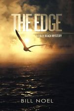 The Edge : A Folly Beach Mystery - Bill Noel