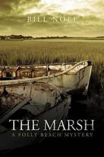 The Marsh : A Folly Beach Mystery - Bill Noel