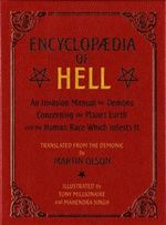 Encyclopaedia of Hell : An Invasion Manual for Demons Concerning the Planet Earth and the Human Race Which Infests it - Martin Olson