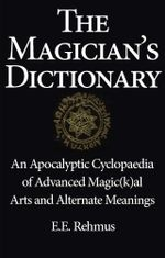 The Magician's Dictionary - Edward E. Rehmus
