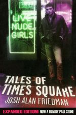 Tales of Times Square : Expanded Edition - Josh Alan Friedman
