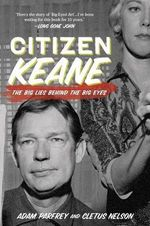 Citizen Keane : The Big Lies Behind the Big Eyes - Adam Parfray