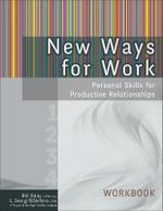 New Ways for Work: Workbook : Personal Skills for Productive Relationships - Bill Eddy