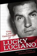 The Last Testament of Lucky Luciano : The Mafia Story in His Own Words - Martin A. Gosch