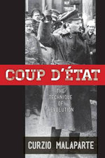 Coup D'Etat : How to Carry Out a Successful Political Takeover - Curzio Malaparte