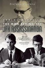 Carlos Marcello : The Man Behind the JFK Assassination - Stefano Vaccara