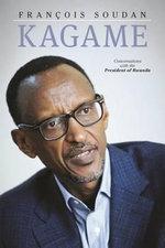 Kagame : The President of Rwanda Speaks - Francois Soudan