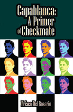 Capablanca : A Primer of Checkmate - Del Frisco Rosario