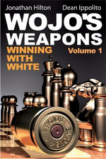 Wojo's Weapons : Winning with White - Jonathan Hilton