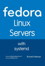 Fedora Linux Servers with systemd - Richard Leland Petersen