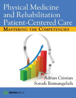 Physical Medicine and Rehabilitation Patient-Centered Care : Mastering the Competencies