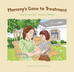 Mommy's Gone to Treatment - Denise D. Crosson