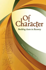 Of Character : Building Assets in Recovery - Denise