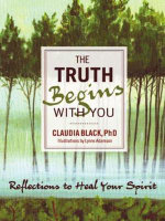 The Truth Begins with You : Reflections to Heal Your Spirit - Claudia Black