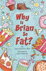 Why is Brian So Fat? - Gary Solomon