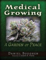 Medical Growing : A Garden of Peace - Daniel Boughen
