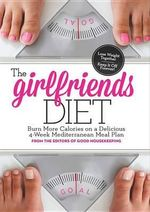 The Girlfriend Diet : Lose Together to Keep It Off Forever! - Deborah Yost