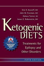 The Ketogenic Diets : A Treatment for Children and Others with Epilepsy - Eric H. Kossoff