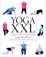 Yoga XXL : A Journey to Health for Larger Bodies - Ingrid Kollak