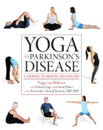 Yoga and Parkinson's Disease : A Journey to Health for Larger Bodies - Peggy Van Hulsteyn