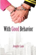 With Good Behavior : Conduct - Jennifer Lane