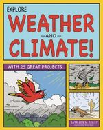 Explore Weather & Climate! : With 25 Great Projects - Kathleen M. Reilly