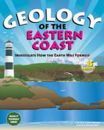 Geology of the Eastern Coast : Investigate How the Earth Was Formed with 15 Projects - Cynthia Light Brown