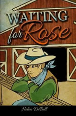 Waiting for Rose : Teen Edition - Helen De Bell