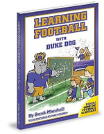 Learning Football with Duke Dog : The Biography - Sarah Marshall