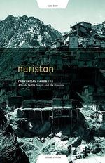 Nuristan Provincial Handbook : A Guide to the People and the Province - Richard Strand