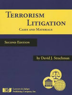 Terrorism Litigation : Cases and Materials, Second Edition - David J Strachman