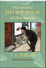The Casebook of Jonas P. Jonas and Other Mysteries - E X Ferrars
