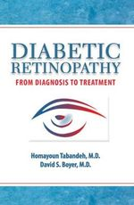 Diabetic Retinopathy : From Diagnosis to Treatment - Homayoun Tabandeh