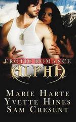 Alpha : Erotic Romance - Sam Crescent