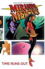 The Many Adventures of Miranda Mercury : Time Runs Out - Lee Ferguson