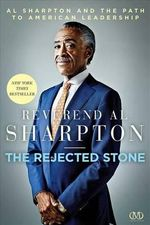 The Rejected Stone : Al Sharpton & the Path to American Leadership - Al Sharpton