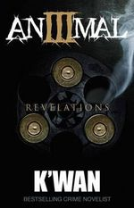 Animal 3 : Revelations - K'Wan