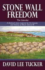 The Islander : A Fictional Story Inspired by the Beauty a ND Hist Ory of Block Island, RI - David Lee Tucker