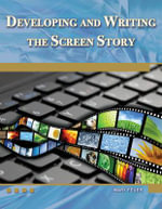 Developing and Writing the Screen Story : MERCURY LEARNING - Mary Feuer