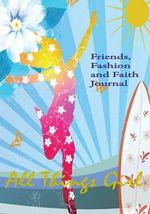 All Things Girl : Friends, Fashion and Faith Journal - Cheryl Dickow