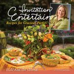 An Invitation to Entertain : Recipes for Gracious Parties - Elizabeth Stone