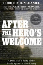 After the Hero's Welcome : A POW Wife's Story of the Battle Against a New Enemy - Dorothy McDaniel