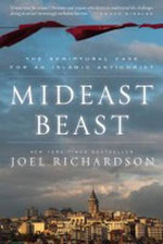 Mideast Beast : The Scriptural Case for an Islamic Antichrist - Joel Richardson