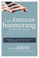 The American Boomerang : How the World's Greatest 'Turnaround' Nation Will Do It Again - Nick Adams