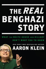 The REAL Benghazi Story : What the White House and Hillary Don't Want You to Know - Aaron Klein