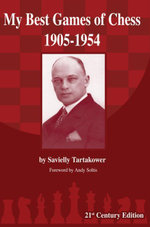 My Best Games of Chess 1905-1954 - Savielly Tartakower