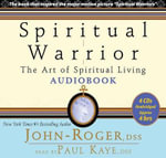 Spiritual Warrior : The Art of Spiritual Living - John-Roger