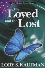 The Loved and the Lost - Lory S Kaufman