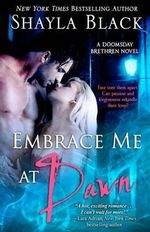 Embrace Me at Dawn : Doomsday Brethren - Shayla Black